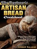 The Beginner s Artisan Bread Cookbook