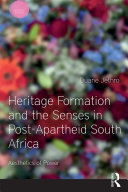 Heritage Formation and the Senses in Post-Apartheid South Africa [Pdf/ePub] eBook