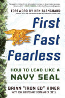 First, Fast, Fearless: How to Lead Like a Navy SEAL Book
