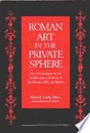 Roman Art in the Private Sphere Book