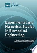 Experimental and Numerical Studies in Biomedical Engineering