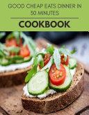 Good Cheap Eats Dinner In 30 Minutes Cookbook Book