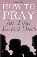 Pdf How To Pray for Your Loved Ones Revised Edition