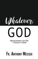 """Whatever, God"": Rediscovering the One I Thought I Knew"