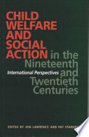 Child Welfare and Social Action in the Nineteenth and Twentieth Centuries Pdf/ePub eBook