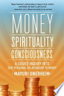 Read Online Money - Spirituality - Consciousness For Free