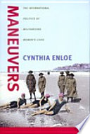 """Maneuvers: The International Politics of Militarizing Women's Lives"" by Cynthia Enloe"