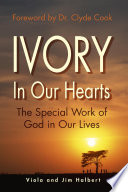 Ivory in Our Hearts  the Special Work of God in Our Lives