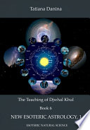 The Teaching of Djwhal Khul - New Esoteric Astrology - 1