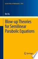 Blow up Theories for Semilinear Parabolic Equations