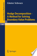 Hodge Decomposition   A Method for Solving Boundary Value Problems