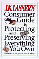 J  K  Lasser s Consumer Guide to Protecting and Preserving Everything You Own
