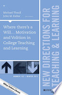 Where there s a Will    Motivation and Volition in College Teaching and Learning Book