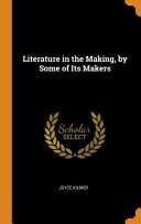 Literature In The Making By Some Of Its Makers