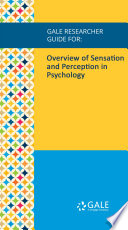 Gale Researcher Guide for  Overview of Sensation and Perception in Psychology