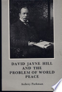 David Jayne Hill And The Problem Of World Peace