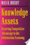 Knowledge Assets  : Securing Competitive Advantage in the Information Economy
