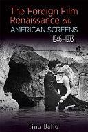 The Foreign Film Renaissance on American Screens, 1946–1973 Pdf/ePub eBook
