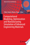 Computational Modeling  Optimization and Manufacturing Simulation of Advanced Engineering Materials
