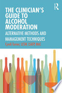 The Clinician S Guide To Alcohol Moderation