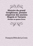 Histoire du grand Genghizcan, premier empereur des anciens Mogols et Tartares [Pdf/ePub] eBook