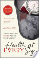 """Health at Every Size: The Surprising Truth about Your Weight"" by Linda Bacon"