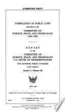 Compilation of Public Laws Reported by the Committee on Science, Space, and Technology, 1958-1988
