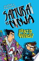 Samurai Vs Ninja 2 The Race For The Shogun S Treasure