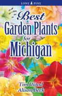 Best Garden Plants for Michigan