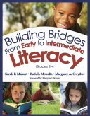 Building Bridges From Early to Intermediate Literacy  Grades 2 4