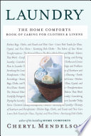 """Laundry: The Home Comforts Book of Caring for Clothes and Linens"" by Cheryl Mendelson"