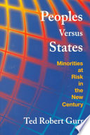 Peoples Versus States: Minorities at Risk in the New Century