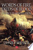 Words of Fire  Deeds of Blood  France in Revolution