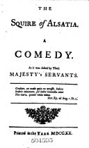 The squire of Alsatia. Bury-fair. The amorous bigot. The scowrers. The volunteers