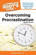 The Complete Idiot's Guide to Overcoming Procrastination, 2E
