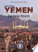 Yemen In The Face Of Decisive Storm 1st Volume