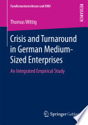 Crisis and Turnaround in German Medium Sized Enterprises