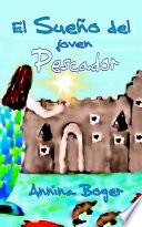 El Sueño del joven Pescador  : Cuento ilustrado de aventuras del agua para niños de 6 a 10 años