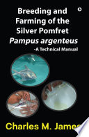 Breeding and Farming of the Silver Pomfret Pampus argenteus