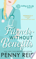 """Friends Without Benefits: An Unrequited Love Romance"" by Penny Reid"