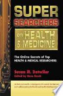 Super Searchers on Health & Medicine