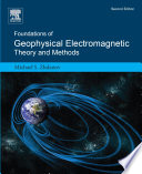 Foundations of Geophysical Electromagnetic Theory and Methods Book