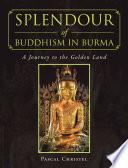 Splendour of Buddhism in Burma