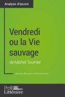 Vendredi ou la Vie sauvage de Michel Tournier (Analyse approfondie) [Pdf/ePub] eBook