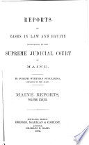 Reports of Cases in Law and Equity Determined by the Supreme Judicial Court of Maine
