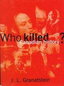 Who Killed Canadian History