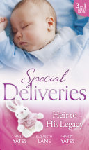 Special Deliveries: Heir To His Legacy: Heir to a Desert Legacy (Secret Heirs of Powerful Men) / Heir to a Dark Inheritance (Secret Heirs of Powerful Men) / The Santana Heir