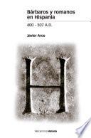 Bárbaros y romanos en Hispania, 400-507 A.D.