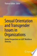 """Sexual Orientation and Transgender Issues in Organizations: Global Perspectives on LGBT Workforce Diversity"" by Thomas Köllen"