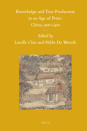 Knowledge and Text Production in an Age of Print  China  900 1400